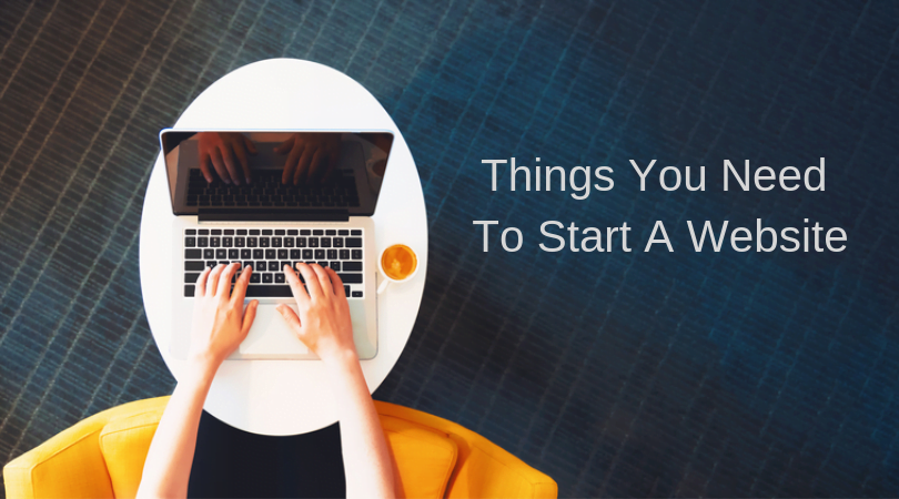 Things You Need To Start A Website