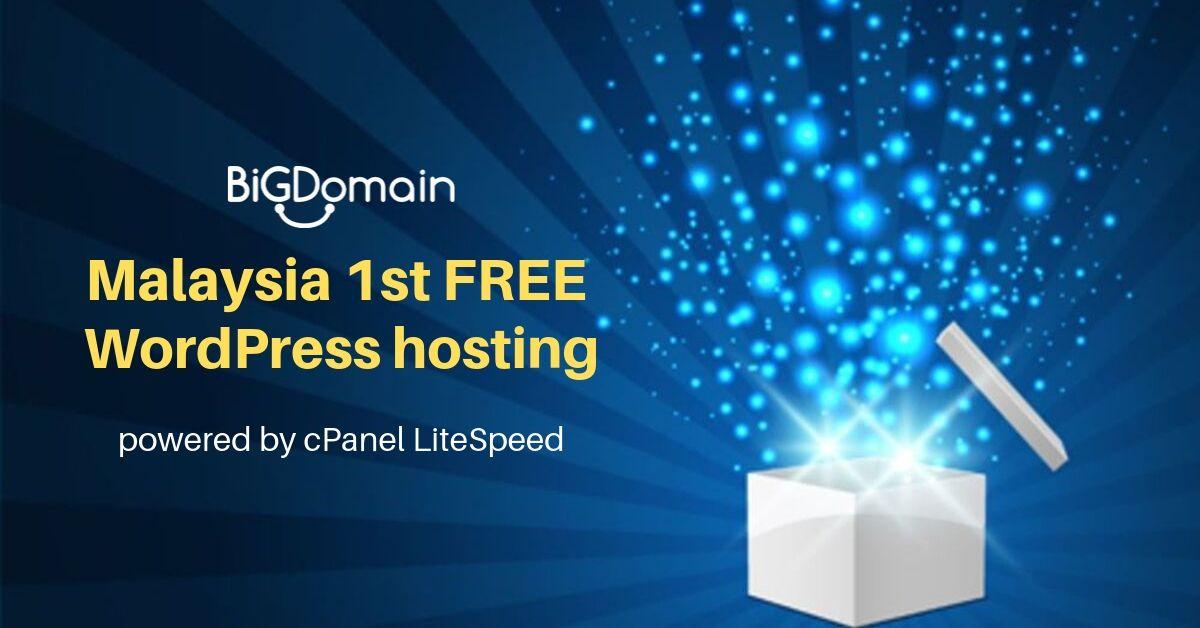BigDomain is launching #Malaysia's 1st FREE WordPress hosting powered by cPanel LiteSpeed