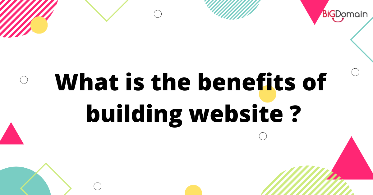 What is the benefits of building websites?