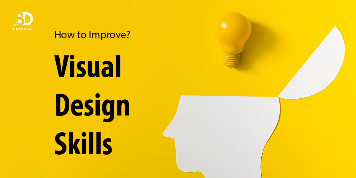 Non- Designers, Look Here to Improve your Visual Design Skills.