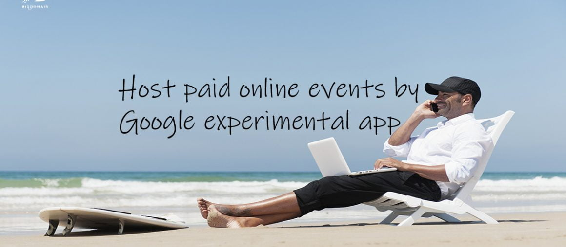 Host paid online events by Google experimental app
