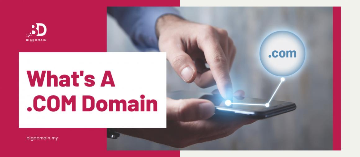 What's A .COM Domain